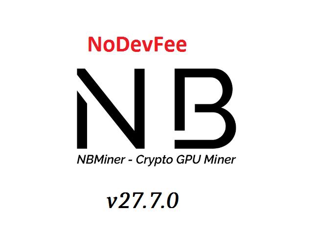 "NBMiner v27.7 ""NoFee"" – Nvidia/AMD GPU miner for Windows"